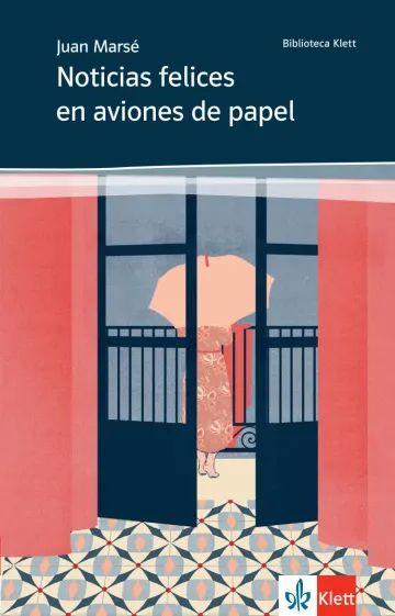 NEU: Noticias felices en aviones de papel von Juan Marsé